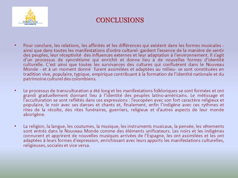 CONCLUSIONS Pour conclure, les relations, les affinités et les différences qui existent dans les formes musicales - ainsi que dans toutes les manifest