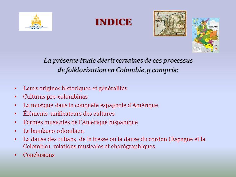 INDICE La présente étude décrit certaines de ces processusLa présente étude décrit certaines de ces processus de folklorisation en Colombie, y compris