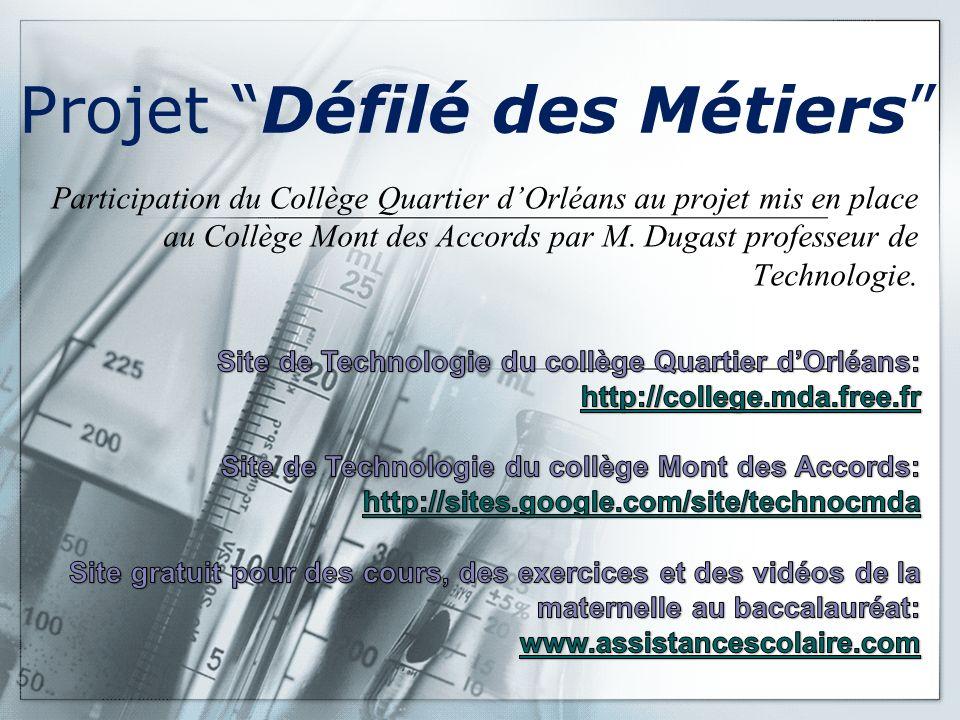 Projet Défilé des Métiers Participation du Collège Quartier dOrléans au projet mis en place au Collège Mont des Accords par M. Dugast professeur de Te