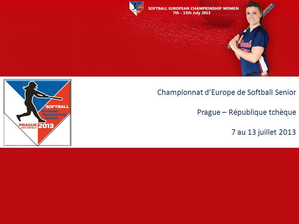 Championnat dEurope de Softball Senior Prague – République tchèque 7 au 13 juillet 2013