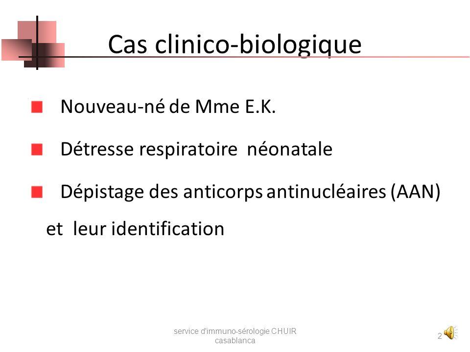 Université Hassan II Ain Chock Faculté de Médecine et de Pharmacie - Casablanca - Cas clinico-biologique d auto-immunité service d'immuno-sérologie CH