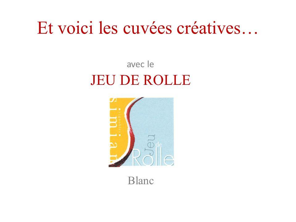 Et voici les cuvées créatives… JEU DE ROLLE Blanc avec le