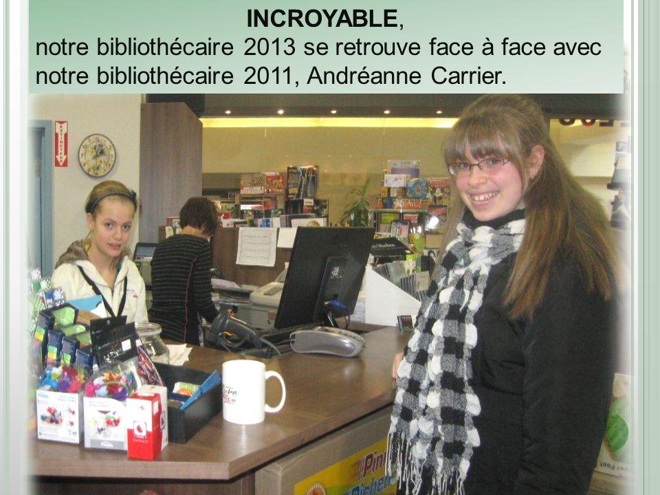 INCROYABLE, notre bibliothécaire 2013 se retrouve face à face avec notre bibliothécaire 2011, Andréanne Carrier.