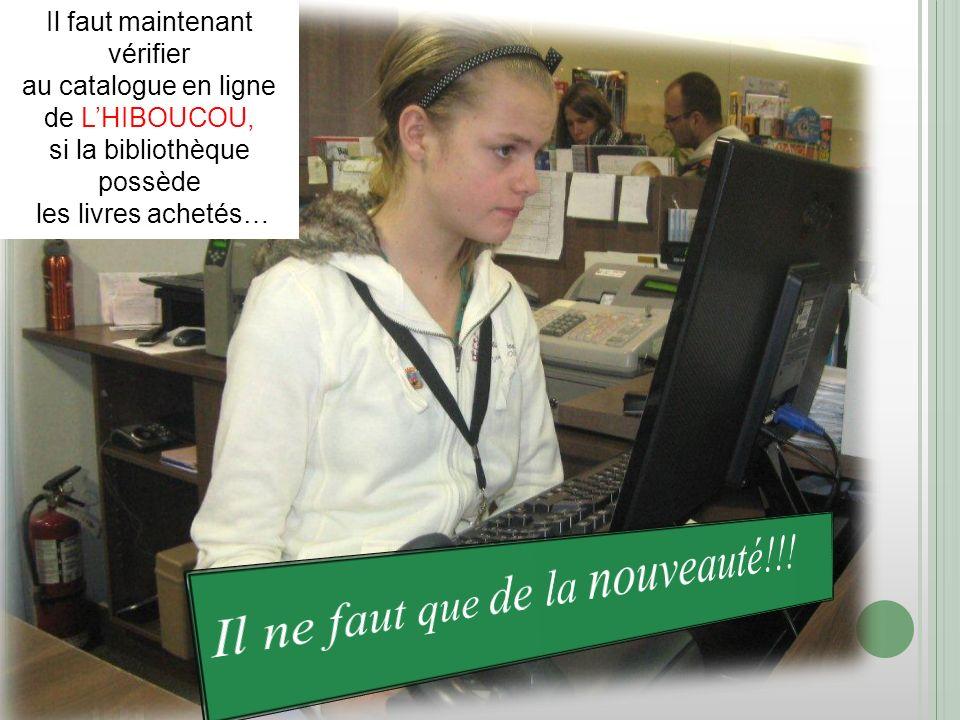 Il faut maintenant vérifier au catalogue en ligne de LHIBOUCOU, si la bibliothèque possède les livres achetés…