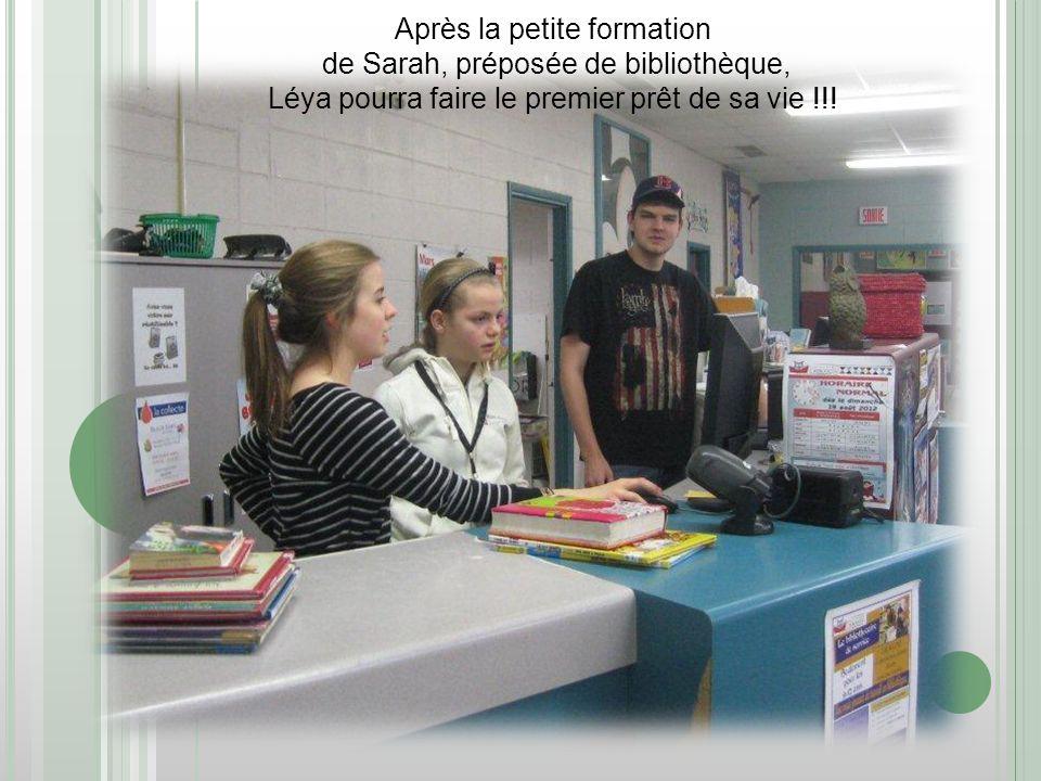 Après la petite formation de Sarah, préposée de bibliothèque, Léya pourra faire le premier prêt de sa vie !!!