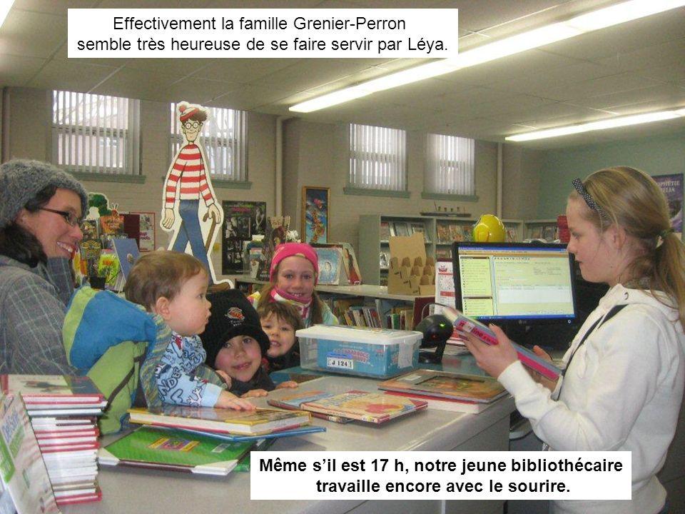Effectivement la famille Grenier-Perron semble très heureuse de se faire servir par Léya. Même sil est 17 h, notre jeune bibliothécaire travaille enco
