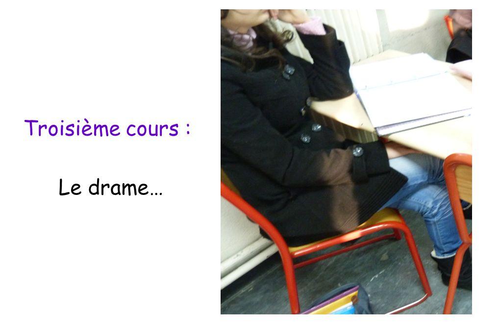 Troisième cours : Le drame…