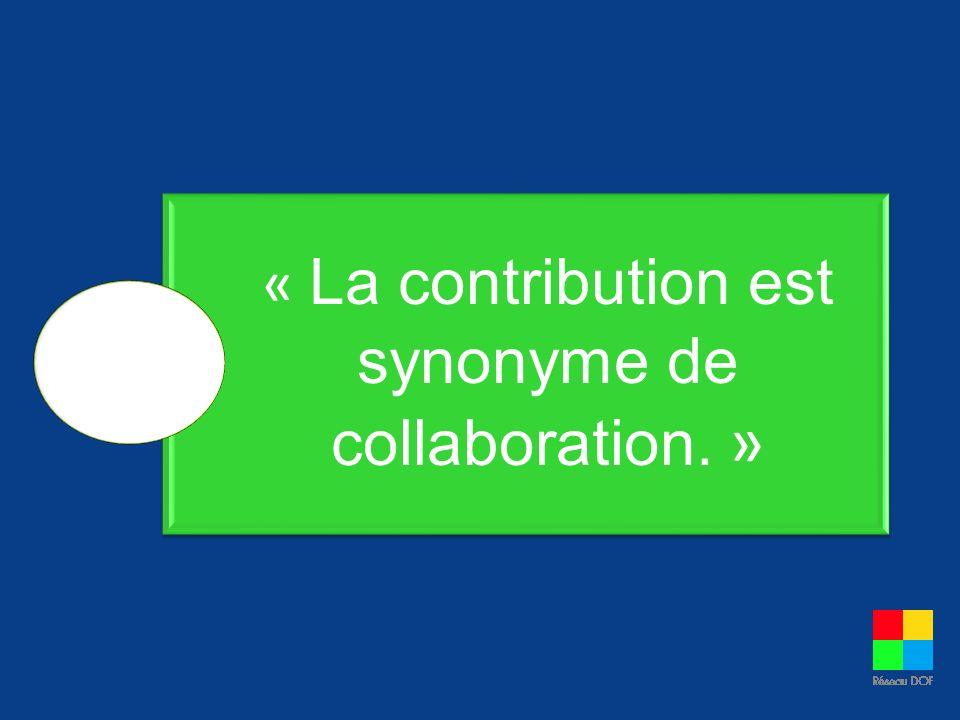 « La contribution est synonyme de collaboration. »