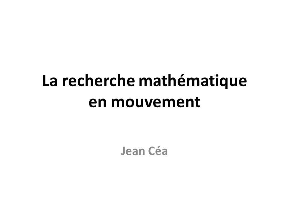La recherche mathématique en mouvement Jean Céa