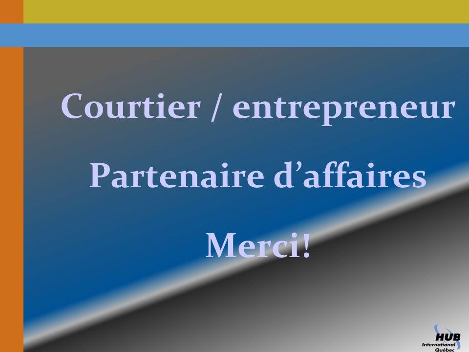 Courtier / entrepreneur Partenaire daffaires Merci!