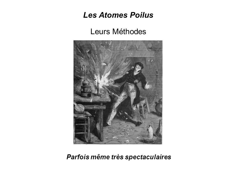 Leurs Méthodes Parfois même très spectaculaires Les Atomes Poilus