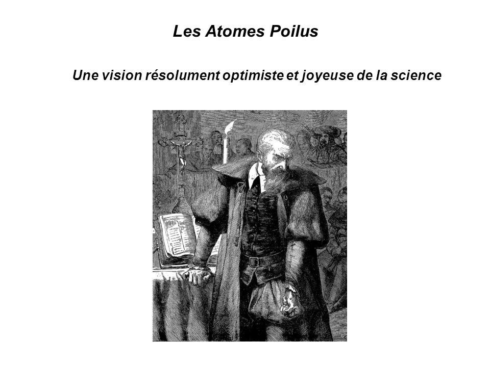 Une vision résolument optimiste et joyeuse de la science Les Atomes Poilus