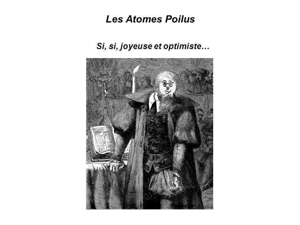 Si, si, joyeuse et optimiste… Les Atomes Poilus