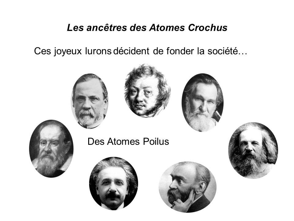 Les ancêtres des Atomes Crochus Ces joyeux lurons Des Atomes Poilus décident de fonder la société…
