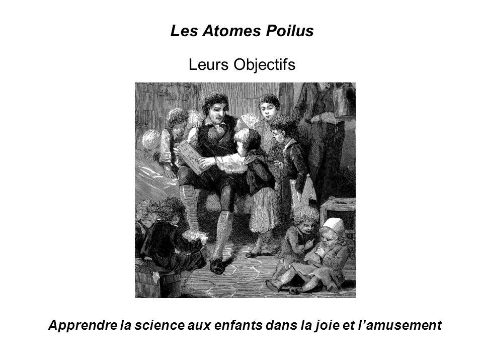 Les Atomes Poilus Leurs Objectifs Apprendre la science aux enfants dans la joie et lamusement