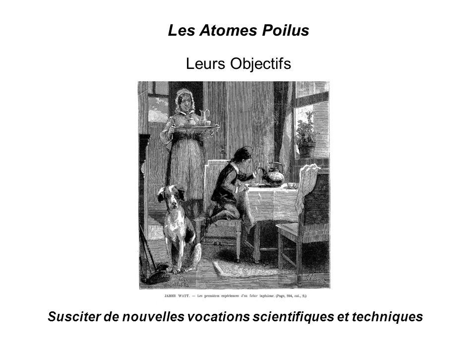 Les Atomes Poilus Leurs Objectifs Susciter de nouvelles vocations scientifiques et techniques