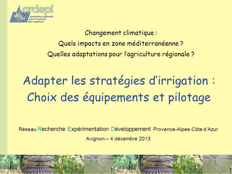 1 RED – Avignon 4 décembre 2013 Adapter les stratégies dirrigation : Choix des équipements et pilotage Réseau Recherche Expérimentation Développement