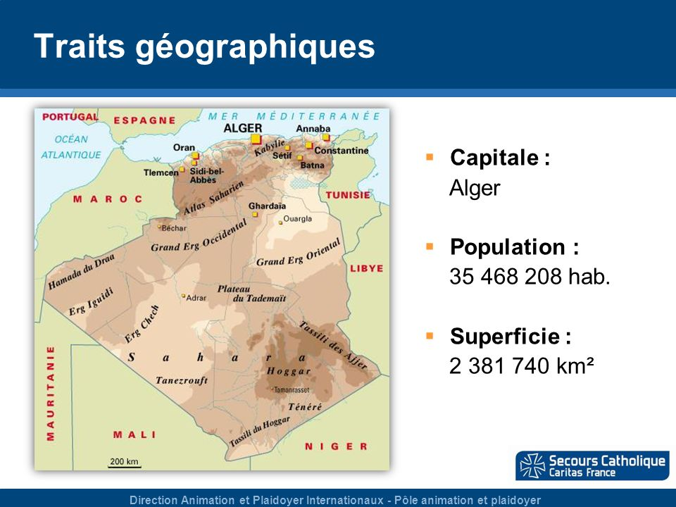 Direction Animation et Plaidoyer Internationaux - Pôle animation et plaidoyer Traits géographiques Capitale : Alger Population : 35 468 208 hab.