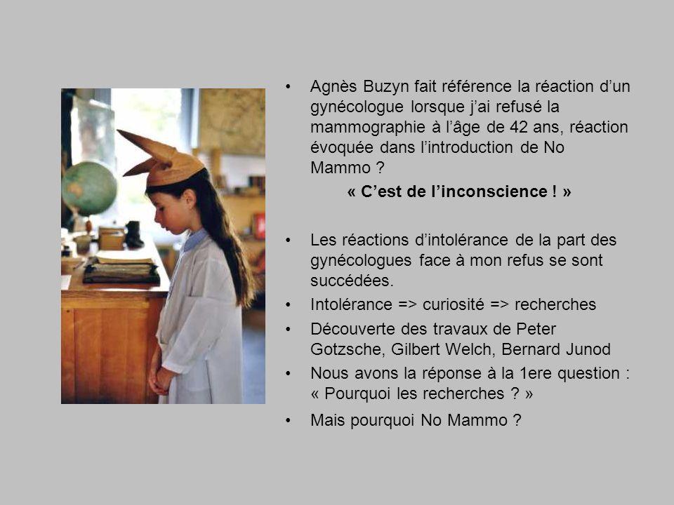 Agnès Buzyn fait référence la réaction dun gynécologue lorsque jai refusé la mammographie à lâge de 42 ans, réaction évoquée dans lintroduction de No Mammo .