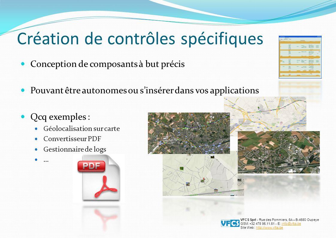 Création de contrôles spécifiques VFCS Sprl - Rue des Pommiers, 6A – B-4680 Oupeye GSM: +32 478 95.11.61 - E: info@vfcs.beinfo@vfcs.be Site Web : http://www.vfcs.behttp://www.vfcs.be