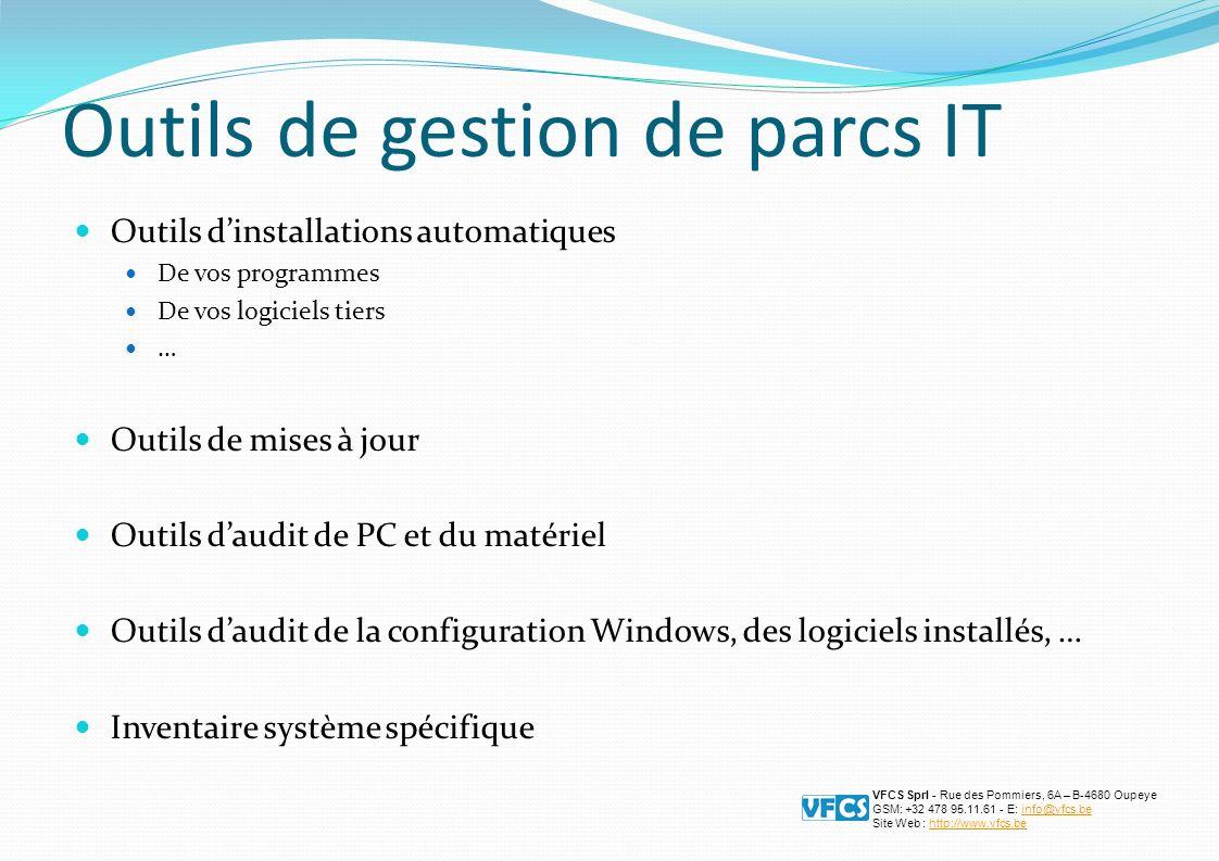 Outils de gestion des utilisateurs Outils de gestion de profils, de droits des utilisateurs, … Outils daides (helpdesk) dynamiques Création dinterfaces systèmes, de menus dynamiques, … VFCS Sprl - Rue des Pommiers, 6A – B-4680 Oupeye GSM: +32 478 95.11.61 - E: info@vfcs.beinfo@vfcs.be Site Web : http://www.vfcs.behttp://www.vfcs.be