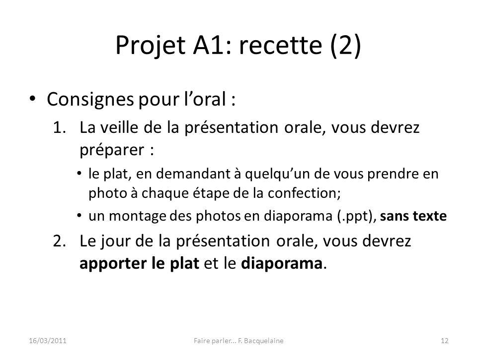 Projet A1: recette (2) Consignes pour loral : 1.La veille de la présentation orale, vous devrez préparer : le plat, en demandant à quelquun de vous pr