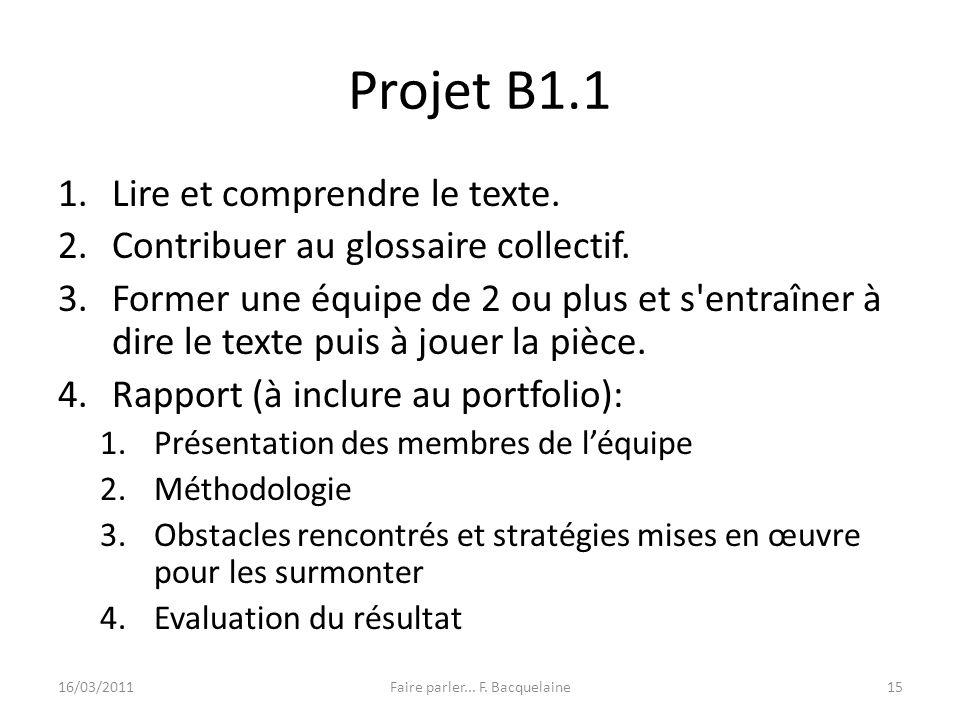 Projet B1.1 1.Lire et comprendre le texte. 2.Contribuer au glossaire collectif. 3.Former une équipe de 2 ou plus et s'entraîner à dire le texte puis à