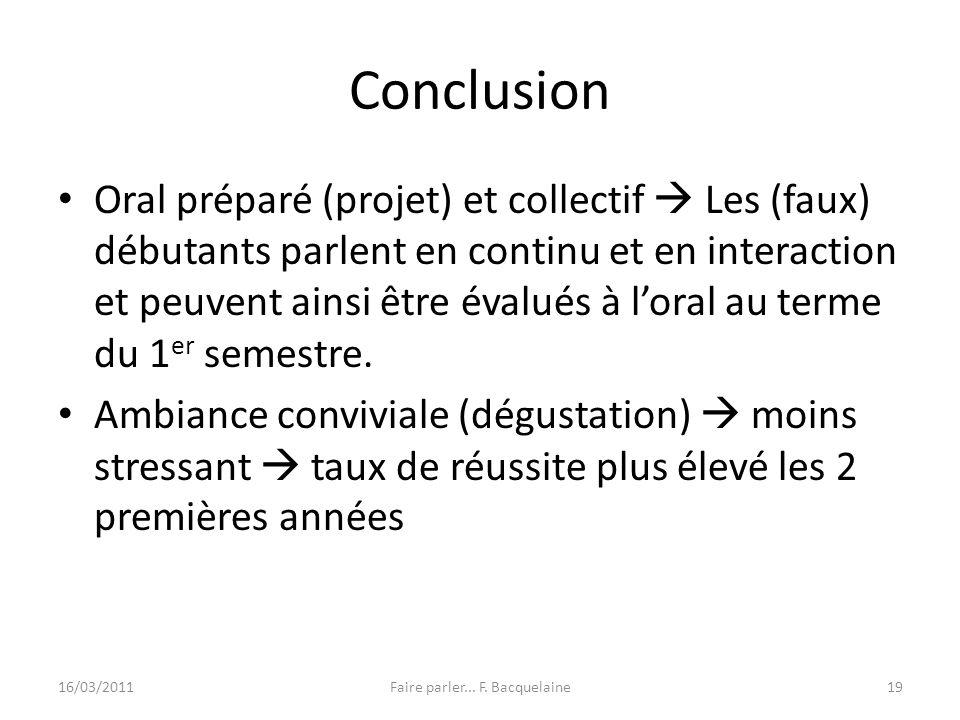 Conclusion Oral préparé (projet) et collectif Les (faux) débutants parlent en continu et en interaction et peuvent ainsi être évalués à loral au terme