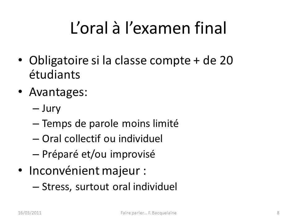 Loral à lexamen final Obligatoire si la classe compte + de 20 étudiants Avantages: – Jury – Temps de parole moins limité – Oral collectif ou individue