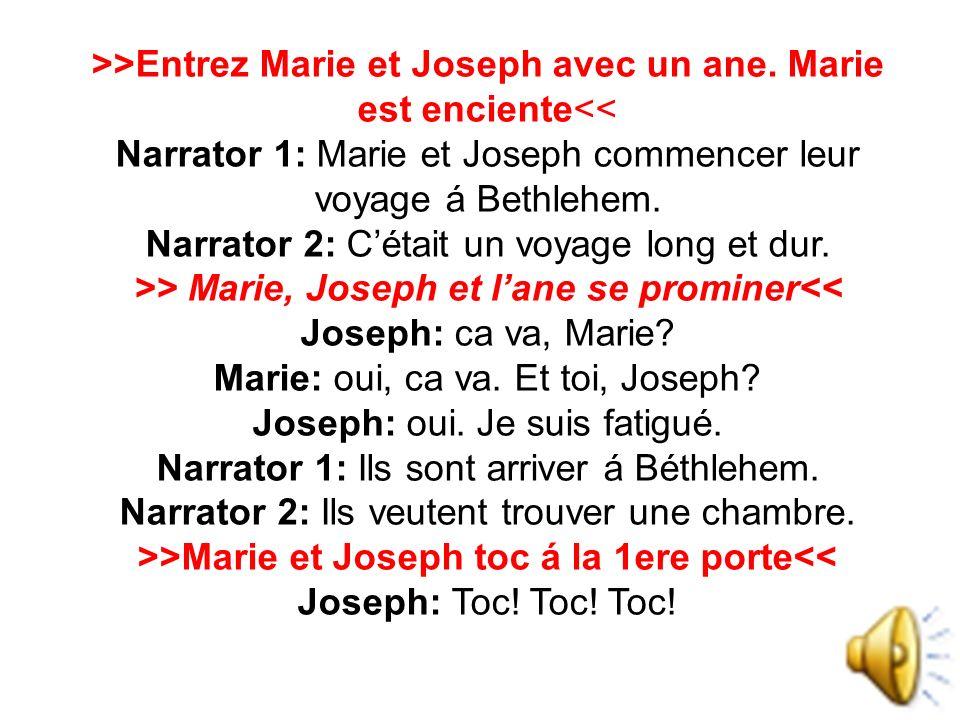 >>Entrez Marie et Joseph avec un ane.