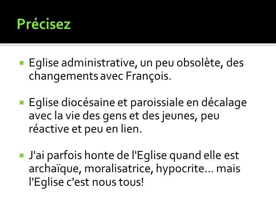 Eglise administrative, un peu obsolète, des changements avec François.