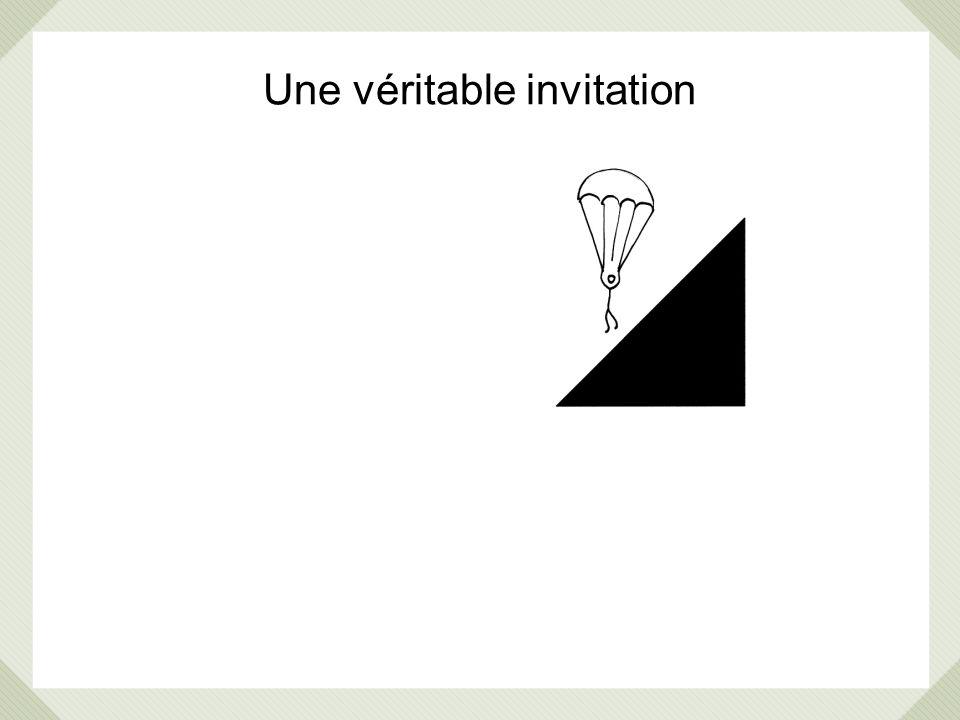Une véritable invitation