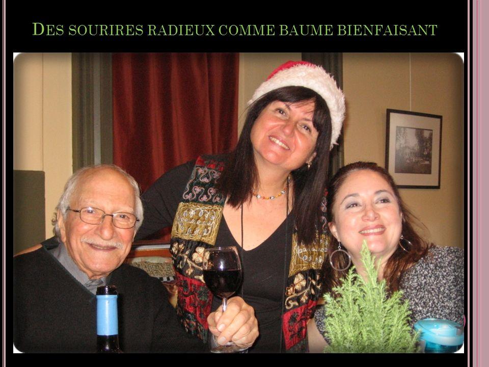 D ES SOURIRES RADIEUX COMME BAUME BIENFAISANT