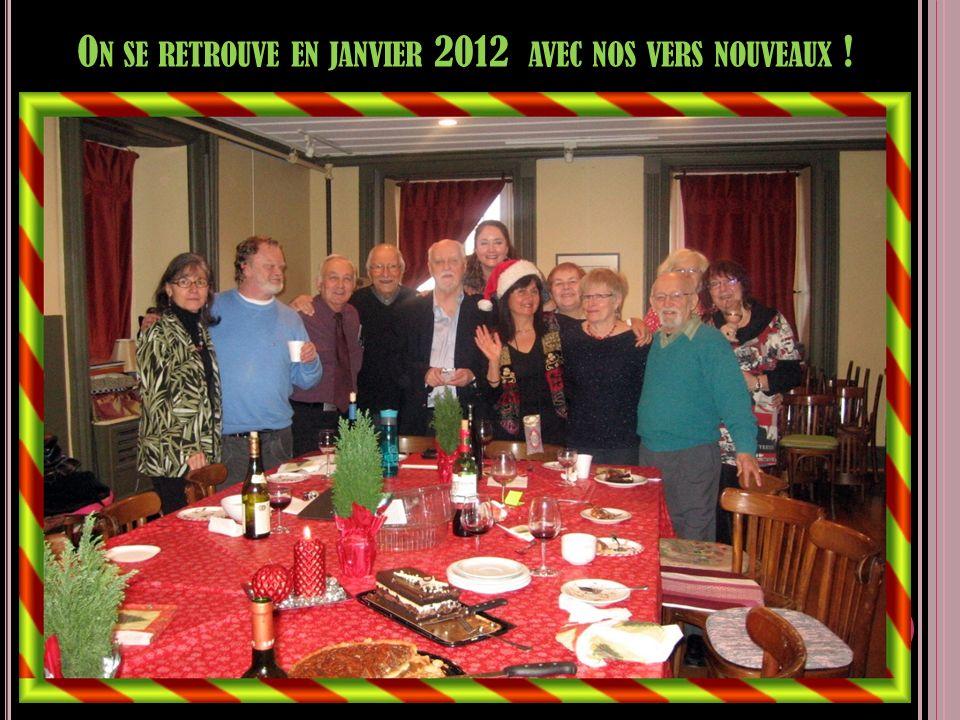 O N SE RETROUVE EN JANVIER 2012 AVEC NOS VERS NOUVEAUX !