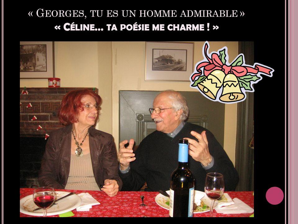 « G EORGES, TU ES UN HOMME ADMIRABLE » « C ÉLINE … TA POÉSIE ME CHARME ! »