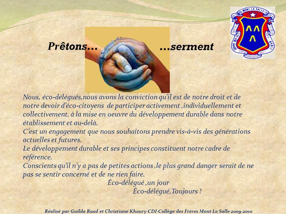 Pr êtons… …serment Nous, éco-délégués,nous avons la conviction quil est de notre droit et de notre devoir déco-citoyens de participer activement,indiv