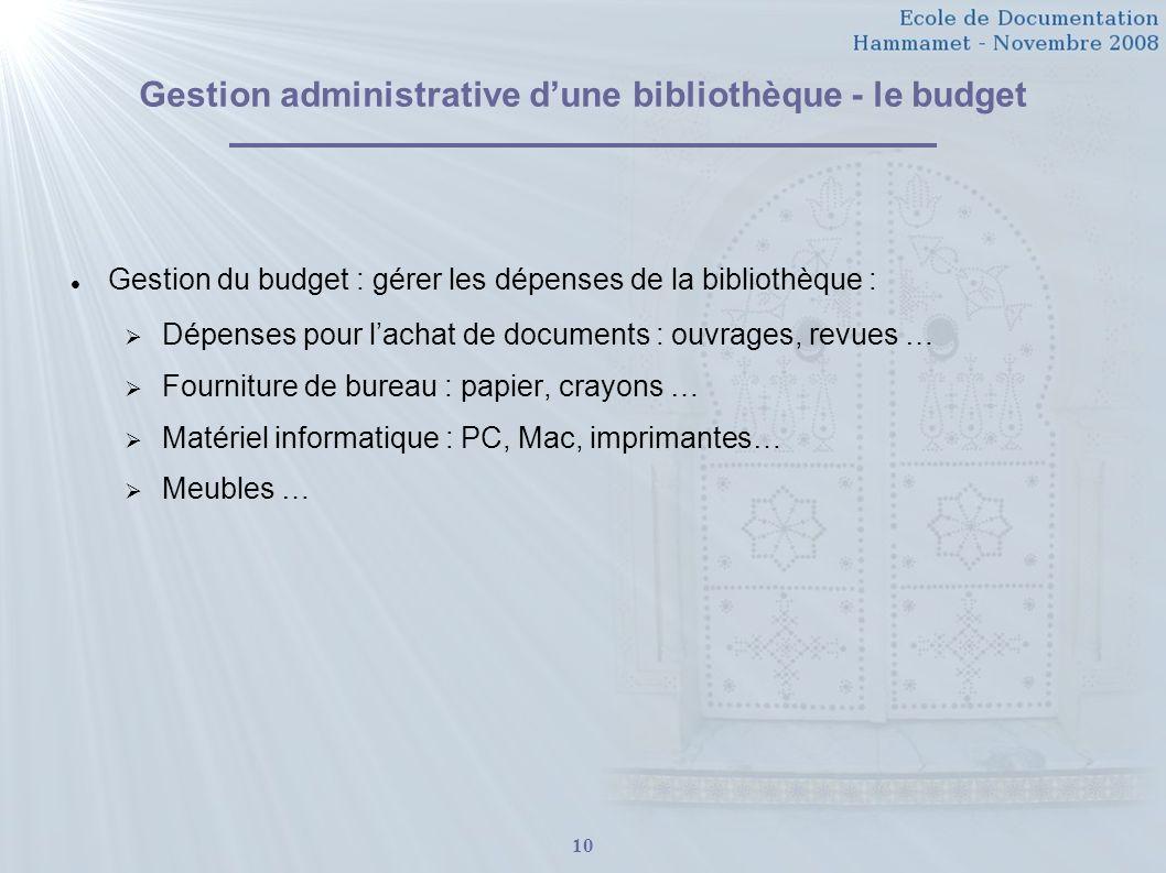 10 Gestion administrative dune bibliothèque - le budget Gestion du budget : gérer les dépenses de la bibliothèque : Dépenses pour lachat de documents