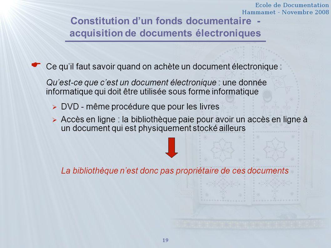 19 Constitution dun fonds documentaire - acquisition de documents électroniques Ce quil faut savoir quand on achète un document électronique : Quest-c