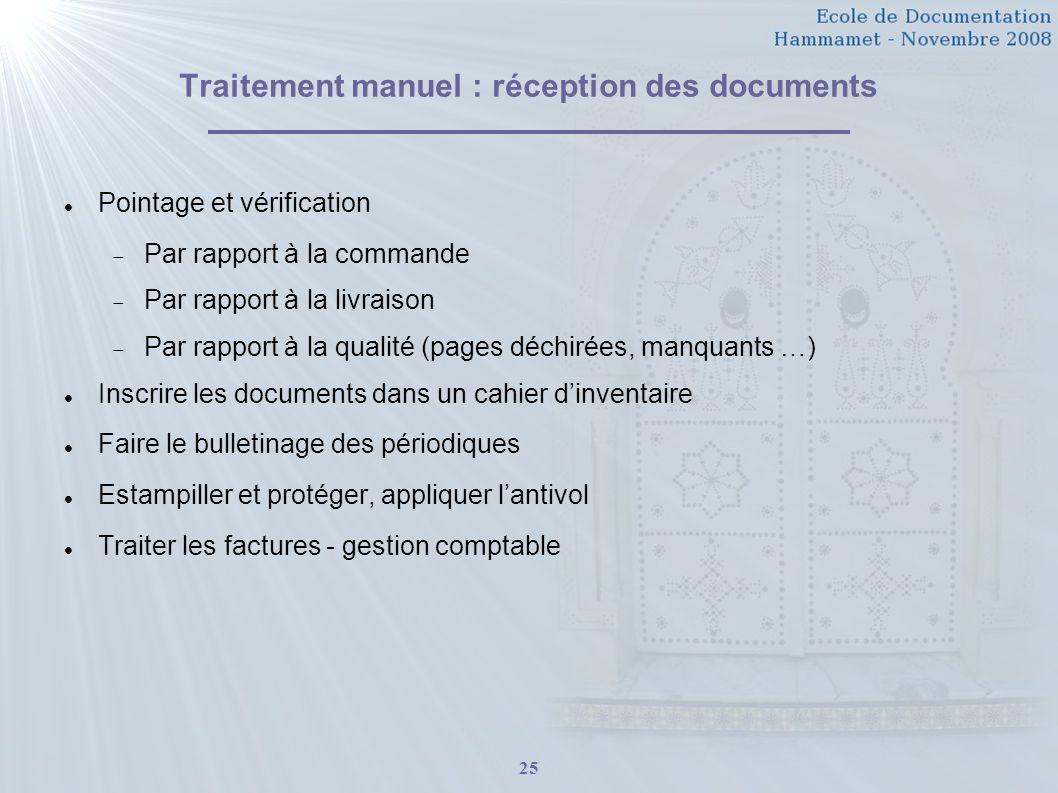 25 Traitement manuel : réception des documents Pointage et vérification Par rapport à la commande Par rapport à la livraison Par rapport à la qualité