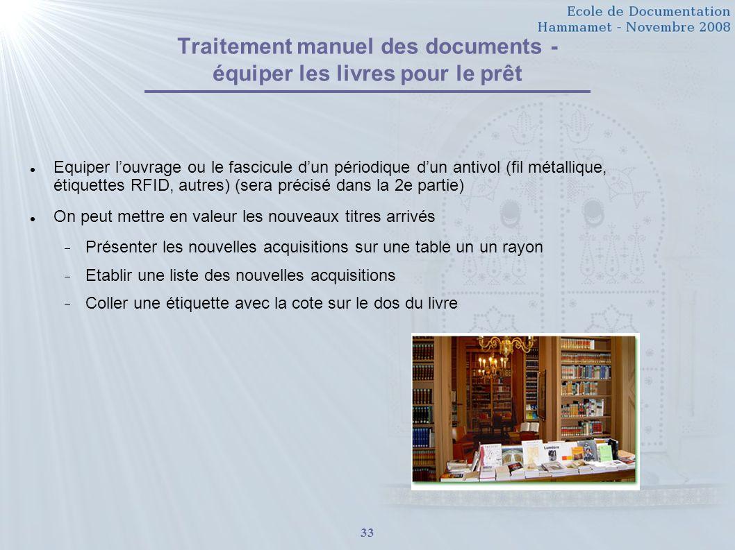 33 Traitement manuel des documents - équiper les livres pour le prêt Equiper louvrage ou le fascicule dun périodique dun antivol (fil métallique, étiq