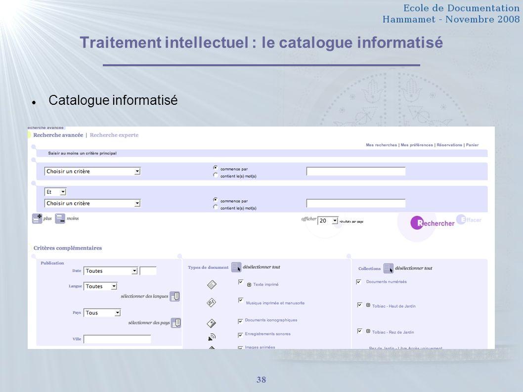 38 Traitement intellectuel : le catalogue informatisé Catalogue informatisé