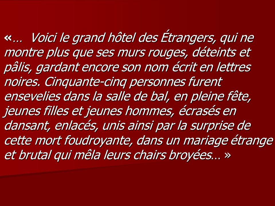 «… Voici le grand hôtel des Étrangers, qui ne montre plus que ses murs rouges, déteints et pâlis, gardant encore son nom écrit en lettres noires. Cinq