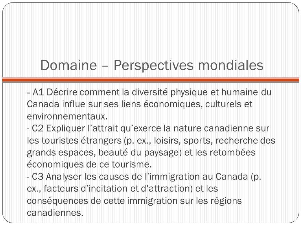 Domaine – Perspectives mondiales - A1 Décrire comment la diversité physique et humaine du Canada influe sur ses liens économiques, culturels et environnementaux.