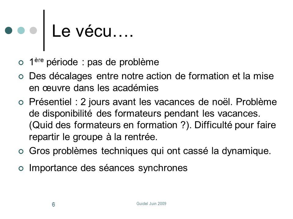 Guidel Juin 2009 Ce que lon retient pour améliorer laccompagnement Privilégier dès le début (avant le présentiel) lappropriation dun outil commun (plateforme Pairformance).
