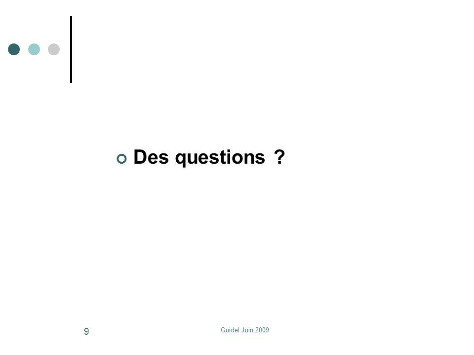 Guidel Juin 2009 Des questions ? 9