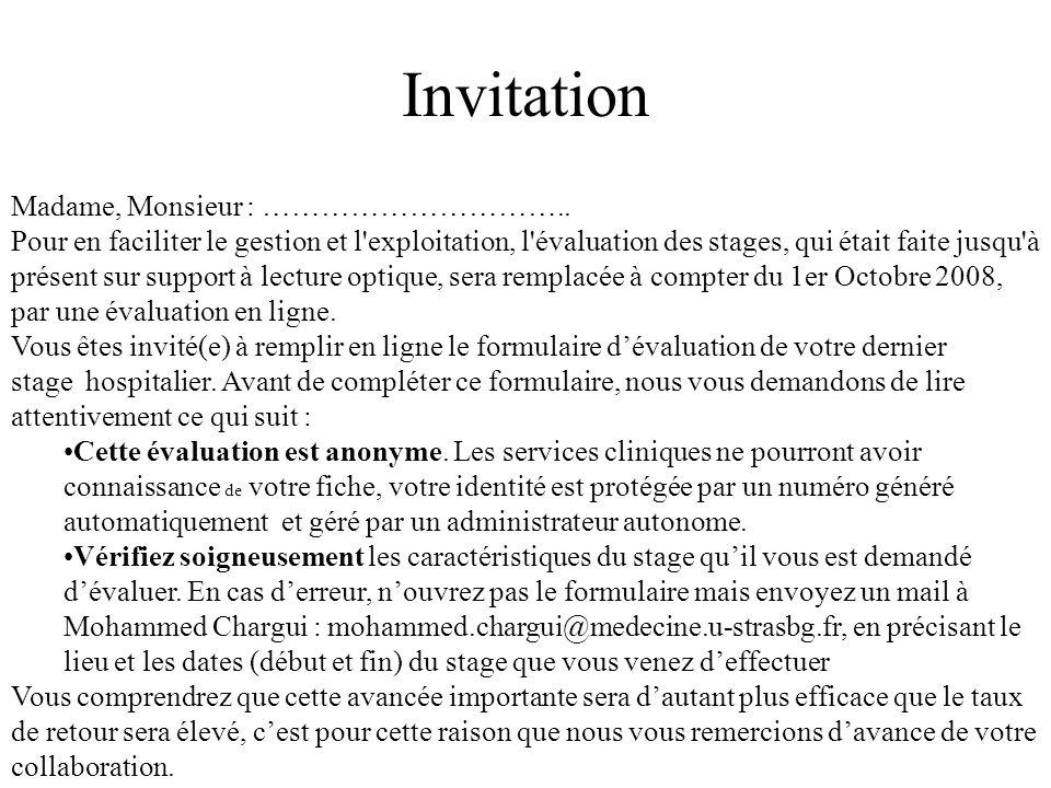 Invitation Madame, Monsieur : ………………………….. Pour en faciliter le gestion et l'exploitation, l'évaluation des stages, qui était faite jusqu'à présent su