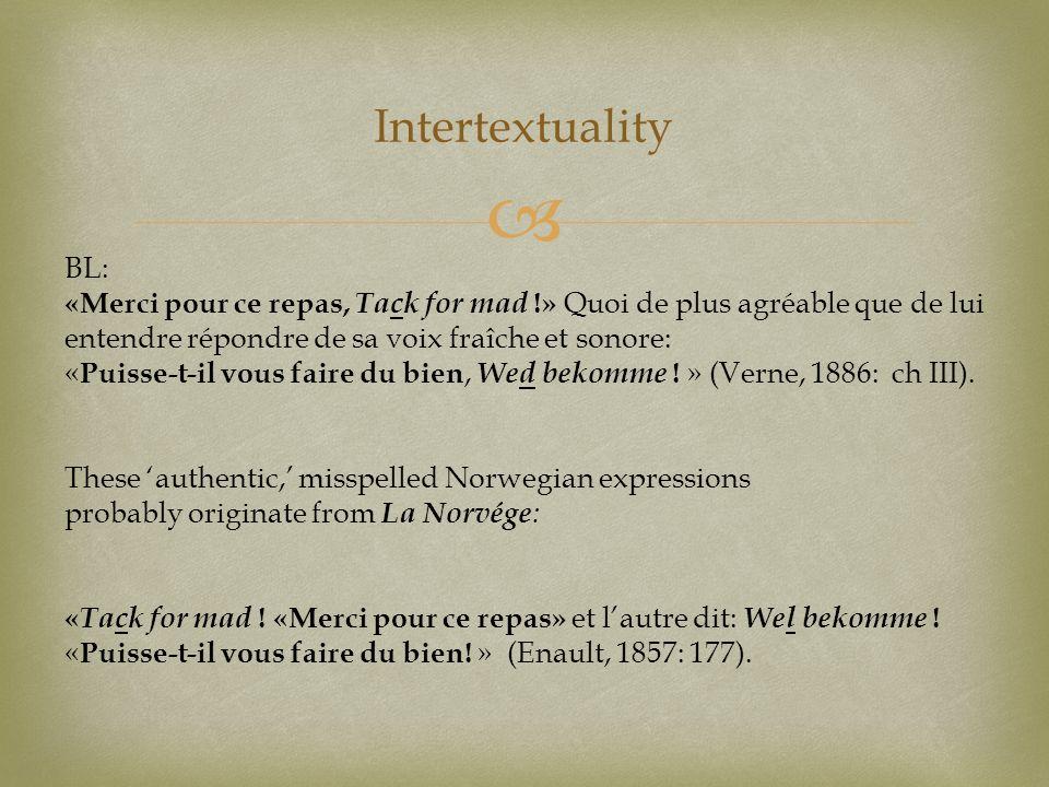 Intertextuality BL: «Merci pour ce repas, Tack for mad !» Quoi de plus agréable que de lui entendre répondre de sa voix fraîche et sonore: « Puisse-t-