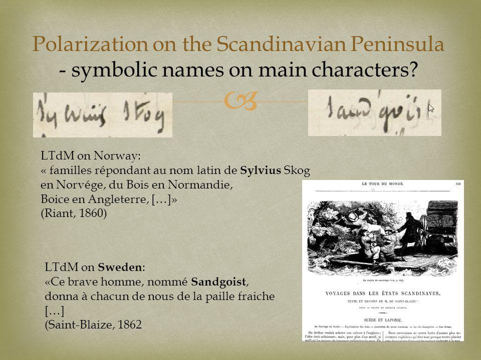 Polarization on the Scandinavian Peninsula - symbolic names on main characters? LTdM on Norway: « familles répondant au nom latin de Sylvius Skog en N