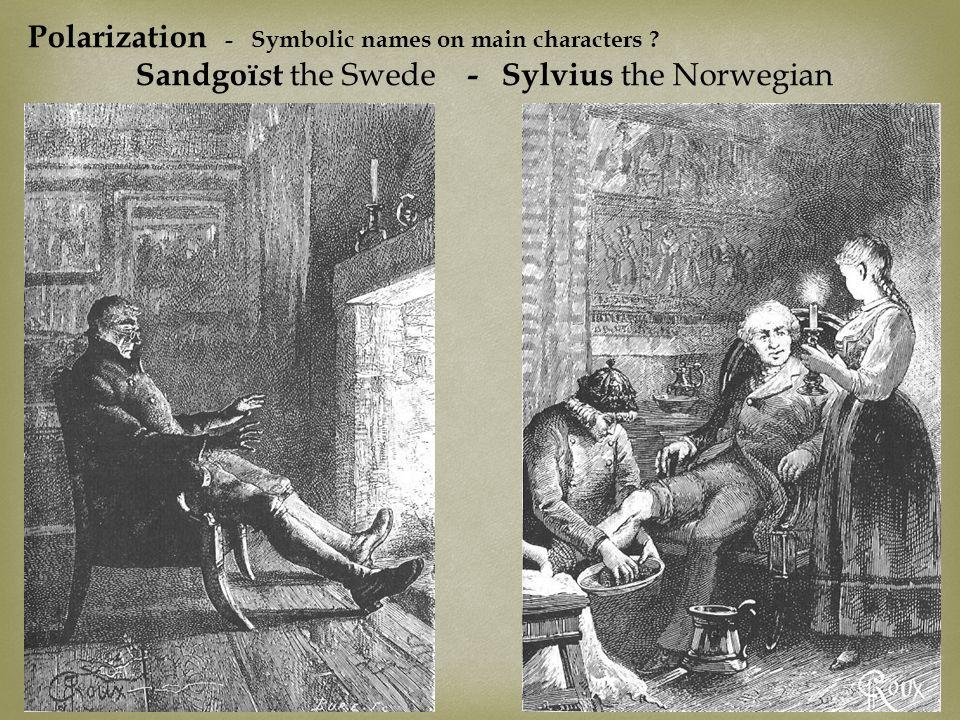 Polarization - Symbolic names on main characters ? Sandgoï s t the Swede - Sylvius the Norwegian