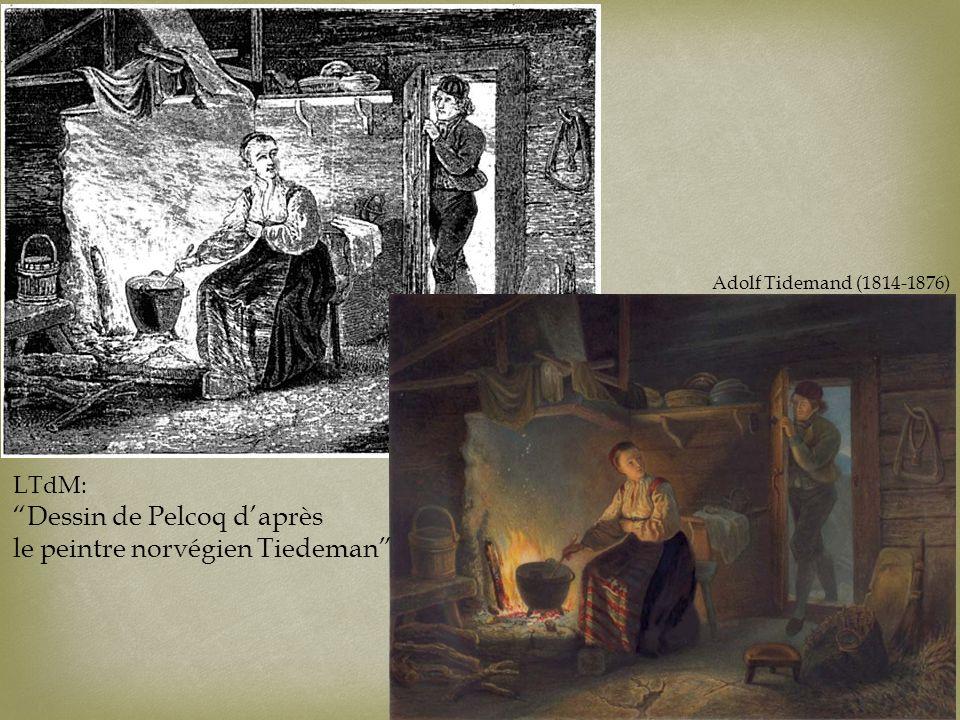 LTdM: Dessin de Pelcoq daprès le peintre norvégien Tiedeman Adolf Tidemand (1814-1876)